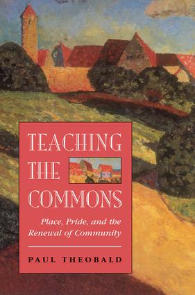 Teaching The Commons: Place, Pride, And The Renewal Of Community, 1st Edition (Paperback) book cover