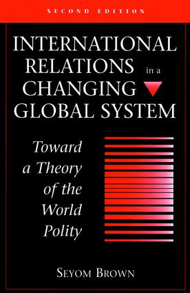International Relations In A Changing Global System: Toward A Theory Of The World Polity, Second Edition, 2nd Edition (Paperback) book cover