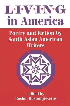Living In America: Poetry And Fiction By South Asian American Writers, 1st Edition (Paperback) book cover