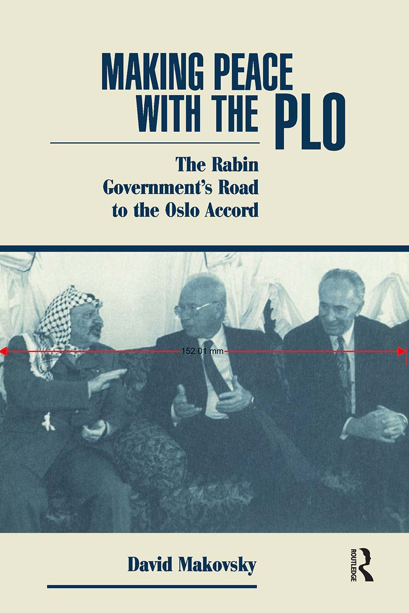 Making Peace With The Plo: The Rabin Government's Road To The Oslo Accord, 1st Edition (Paperback) book cover