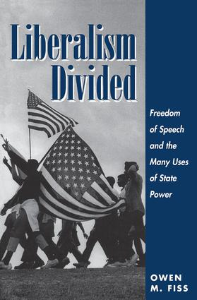 Liberalism Divided: Freedom Of Speech And The Many Uses Of State Power, 1st Edition (Paperback) book cover