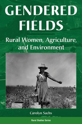 Gendered Fields: Rural Women, Agriculture, And Environment, 1st Edition (Paperback) book cover