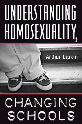 Understanding Homosexuality, Changing Schools: 1st Edition (Paperback) book cover