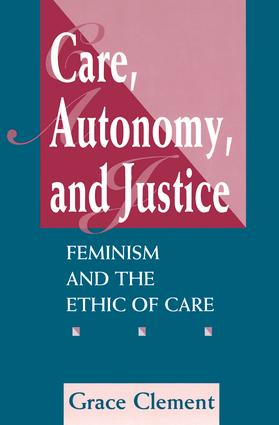 Care, Autonomy, And Justice: Feminism And The Ethic Of Care, 1st Edition (Paperback) book cover