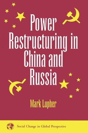 Power Restructuring In China And Russia: 1st Edition (Paperback) book cover