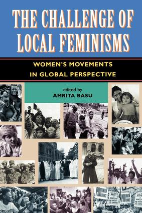 The Challenge Of Local Feminisms: Women's Movements In Global Perspective, 1st Edition (Paperback) book cover