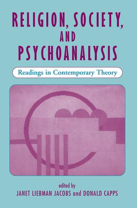 Religion, Society, And Psychoanalysis: Readings In Contemporary Theory, 1st Edition (Paperback) book cover