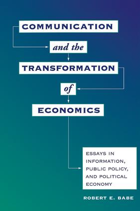 Communication And The Transformation Of Economics: Essays In Information, Public Policy, And Political Economy, 1st Edition (Paperback) book cover