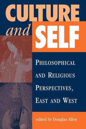 Culture And Self: Philosophical And Religious Perspectives, East And West, 1st Edition (Paperback) book cover