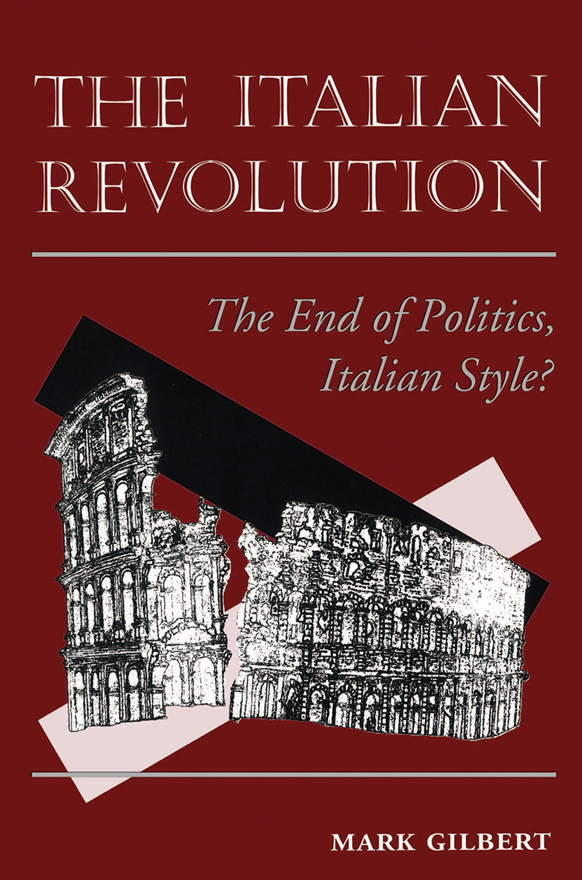 The Italian Revolution: The End Of Politics, Italian Style?, 1st Edition (Paperback) book cover