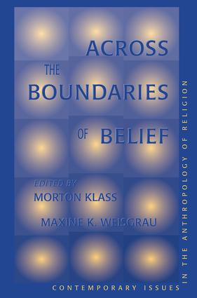 Across The Boundaries Of Belief: Contemporary Issues In The Anthropology Of Religion, 1st Edition (Paperback) book cover