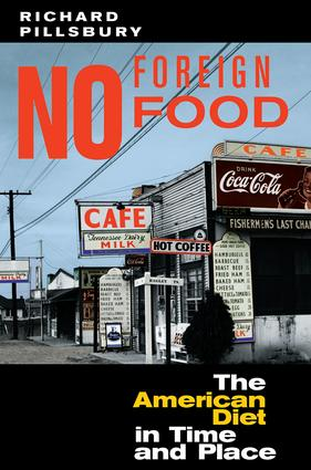 No Foreign Food: The American Diet In Time And Place, 1st Edition (e-Book) book cover