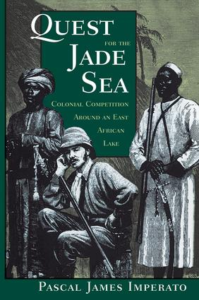 Quest For The Jade Sea: Colonial Competition Around An East African Lake, 1st Edition (Paperback) book cover