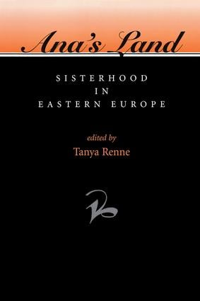 Ana's Land: Sisterhood In Eastern Europe, 1st Edition (Paperback) book cover