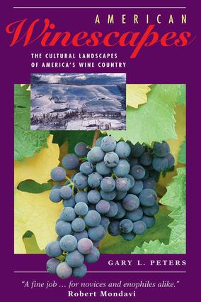 American Winescapes: The Cultural Landscapes Of America's Wine Country, 1st Edition (Paperback) book cover