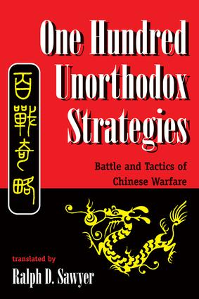 One Hundred Unorthodox Strategies: Battle And Tactics Of Chinese Warfare, 1st Edition (Paperback) book cover