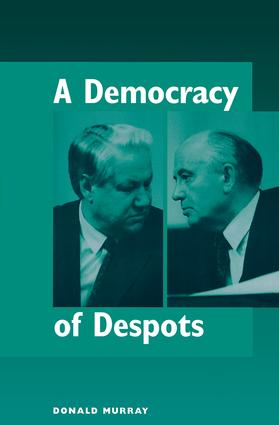 A Democracy Of Despots: 1st Edition (Paperback) book cover
