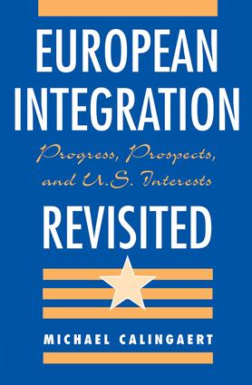 European Integration Revisited: Progress, Prospects, And U.s. Interests book cover