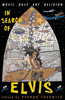 In Search Of Elvis: Music, Race, Art, Religion, 1st Edition (Paperback) book cover