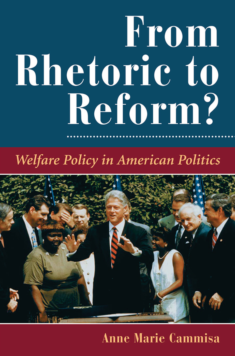 From Rhetoric To Reform?: Welfare Policy In American Politics, 1st Edition (Paperback) book cover