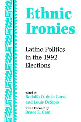 Ethnic Ironies: Latino Politics In The 1992 Elections, 1st Edition (Paperback) book cover