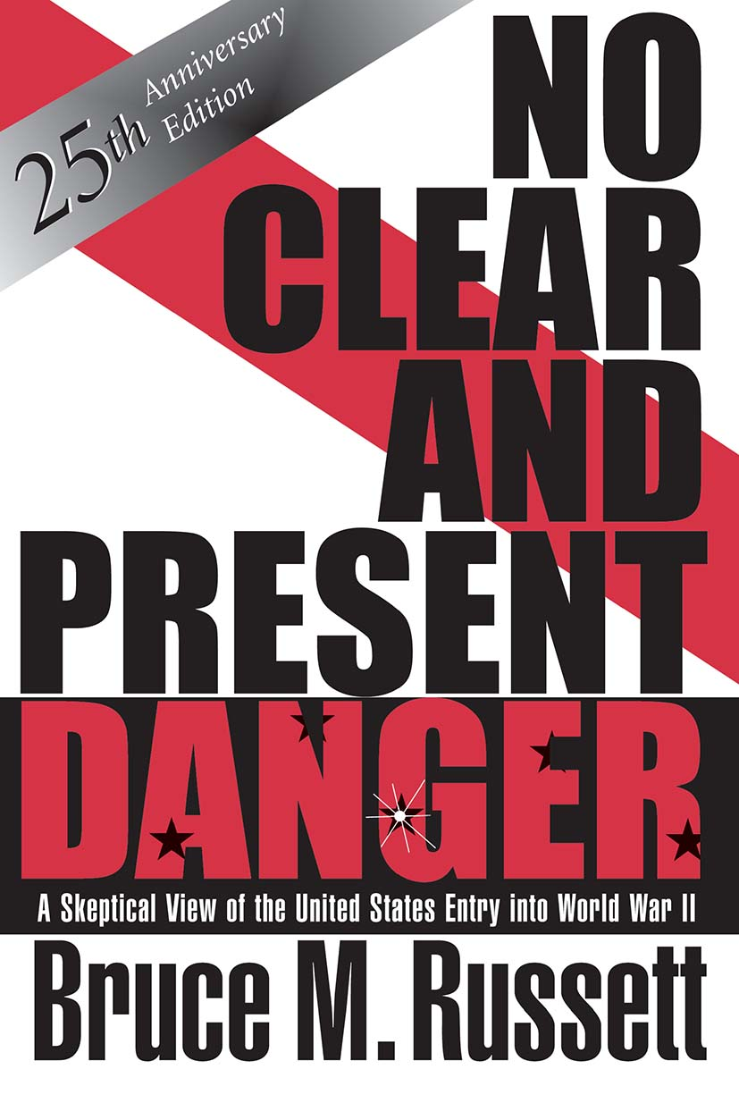 No Clear And Present Danger: A Skeptical View Of The UNited States Entry Into World War II, 1st Edition (Paperback) book cover