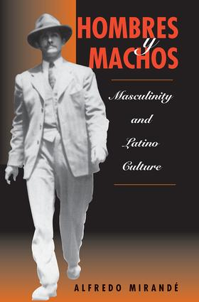 Hombres Y Machos: Masculinity And Latino Culture, 1st Edition (Paperback) book cover