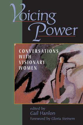 Voicing Power: Conversations With Visionary Women, 1st Edition (Paperback) book cover