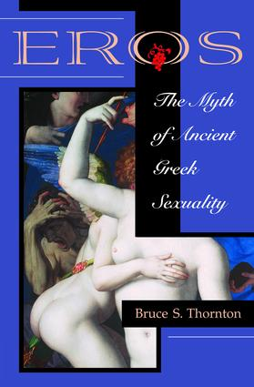 Eros: The Myth Of Ancient Greek Sexuality, 1st Edition (Paperback) book cover