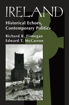 Ireland: Historival Echoes, Contemporary Politics, 1st Edition (Paperback) book cover