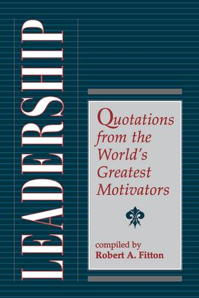 Leadership: Quotations From The World's Greatest Motivators, 1st Edition (Paperback) book cover