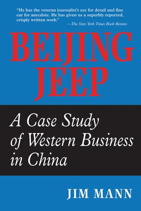 Beijing Jeep: A Case Study Of Western Business In China, 1st Edition (Paperback) book cover