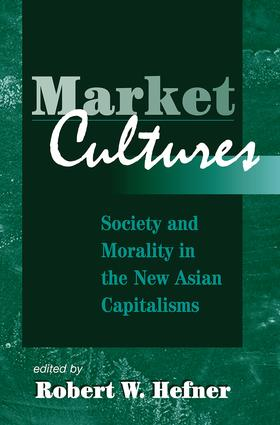Market Cultures: Society And Morality In The New Asian Capitalisms, 1st Edition (Paperback) book cover