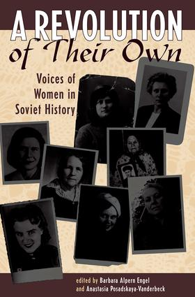 A Revolution Of Their Own: Voices Of Women In Soviet History, 1st Edition (Paperback) book cover
