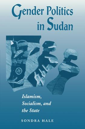 Gender Politics In Sudan: Islamism, Socialism, And The State book cover