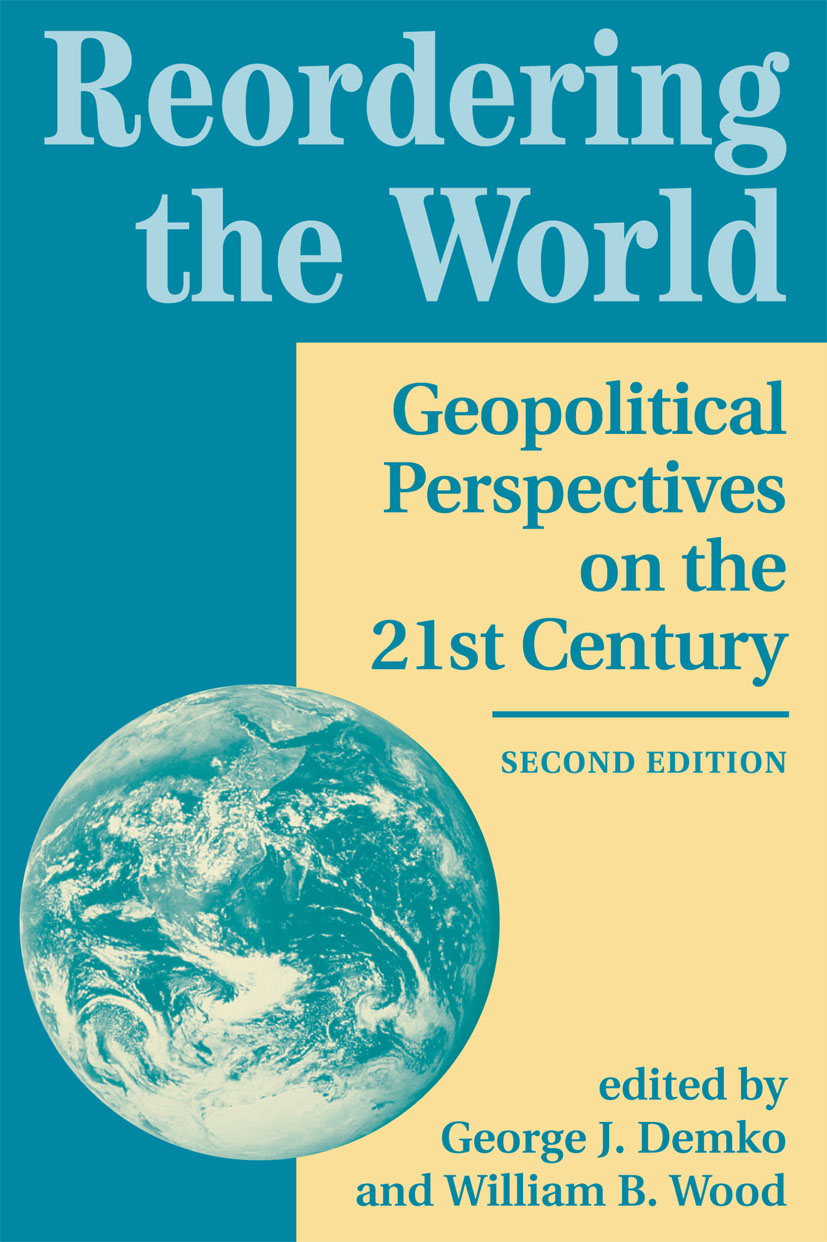 Reordering The World: Geopolitical Perspectives On The 21st Century, 2nd Edition (Paperback) book cover