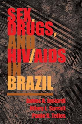 Sex, Drugs, And Hiv/aids In Brazil: 1st Edition (Paperback) book cover