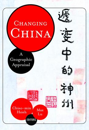 Changing China: A Geographic Appraisal, 1st Edition (Paperback) book cover