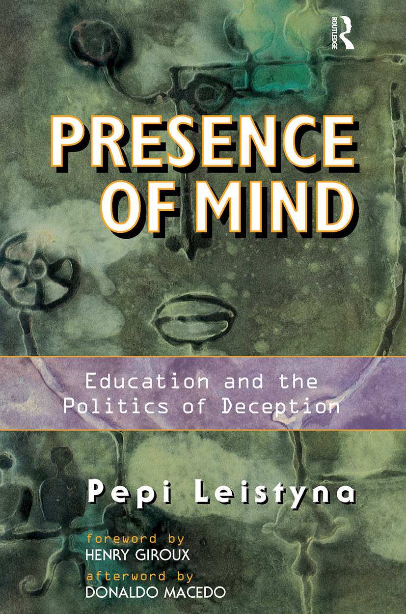 Presence Of Mind: Education And The Politics Of Deception, 1st Edition (Paperback) book cover