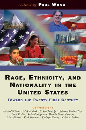 Race, Ethnicity, And Nationality In The United States: Toward The Twenty-first Century, 1st Edition (Paperback) book cover