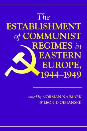 The Establishment Of Communist Regimes In Eastern Europe, 1944-1949: 1st Edition (Paperback) book cover
