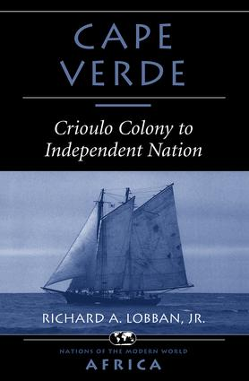 Cape Verde: Crioulo Colony To Independent Nation, 1st Edition (Paperback) book cover