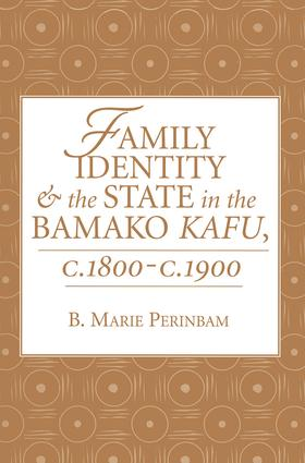 Family Identity And The State In The Bamako Kafu book cover