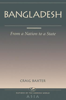 Bangladesh: From A Nation To A State, 1st Edition (Paperback) book cover