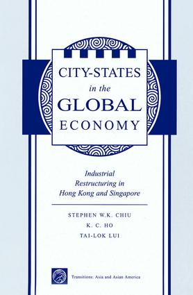 City States In The Global Economy: Industrial Restructuring In Hong Kong And Singapore book cover