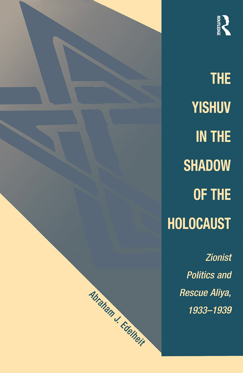 The Yishuv In The Shadow Of The Holocaust: Zionist Politics And Rescue Aliya, 1933-1939, 1st Edition (Paperback) book cover