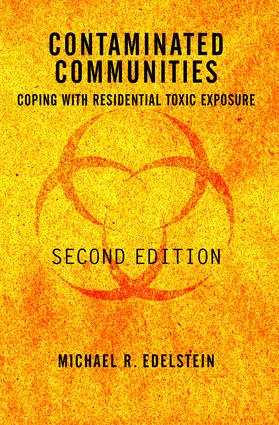 Contaminated Communities: Coping With Residential Toxic Exposure, Second Edition, 2nd Edition (Paperback) book cover