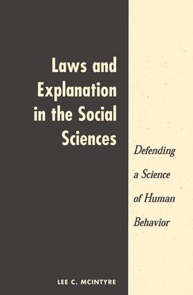 Laws And Explanation In The Social Sciences: 1st Edition (Paperback) book cover