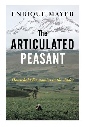 The Articulated Peasant: Household Economies In The Andes, 1st Edition (Paperback) book cover