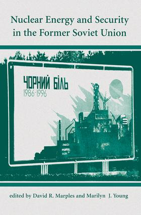 Nuclear Energy And Security In The Former Soviet Union: 1st Edition (Paperback) book cover